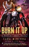 Burn It Up (Desert Dogs, #3)