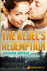 The Rebel's Redemption (Wounded Hearts, #2)