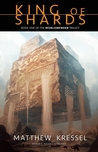 King of Shards (Worldmender Trilogy, #1)