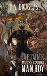 Captain K and the Bearded Man Boy