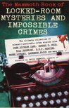 The Mammoth Book of Locked Room Mysteries and Impossible Crimes (Mammoth)