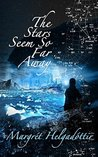 The Stars Seem so Far Away