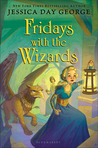 Fridays with the Wizards (Castle Glower, #4)