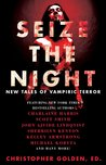 Seize the Night: New Tales of Vampiric Terror
