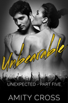Unbearable (Unexpected, #5)