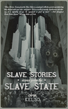 Slave Stories: Scenes from the Slave State
