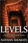 Levels: Fantastic and Macabre Tales