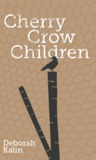 Cherry Crow Children (Twelve Planets, #12)