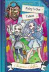 Fairy's Got Talent (Ever After High: A School Story #4)