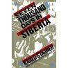 7000 Days In Siberia