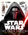 The Force Awakens: The Visual Dictionary (Star Wars)