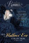 A Timeless Romance Anthology: All Hallows' Eve