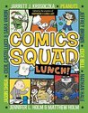 Comics Squad #2: Lunch! (Comics Squad, #2)