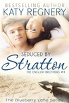 Seduced by Stratton (The English Brothers, #4; Blueberry Lane, #4)