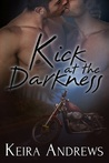 Kick at the Darkness (Kick at the Darkness, #1)
