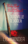 Ruby Red Booty Shorts & A Louisville Slugger (I.O.N. #1)