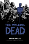 The Walking Dead, Book Twelve (The Walking Dead #133-144)