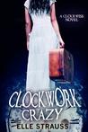 Clockwork Crazy (Clockwise, #6)