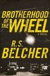 The Brotherhood of the Wheel (Brotherhood of the Wheel, #1)