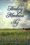 Healing Montana Sky (Montana Sky, #5)
