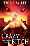 Crazy Bitch (Alexa O'Brien, Huntress, #10)