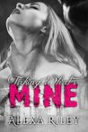 Taking What's Mine (Forced Submission, #1)