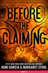 Before the Claiming (Beautiful Creatures: The Untold Stories, #3)