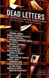 Dead Letters: An Anthology of the Undelivered, the Missing & the Returned
