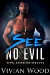 See No Evil (Alpha Guardians #2)