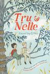Tru & Nelle (Tru & Nelle, #1)