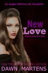 New Love  (Angels Warriors MC Trilogy #3.5)