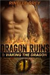 Waking the Dragon (Dragon Ruins, #1)