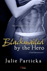 Blackmailed By The Hero (Gone Hollywood, #2)