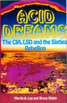 Acid Dreams: The CIA, LSD and the Sixties Rebellion