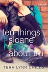 Ten Things Sloane Hates About Tru (Creative HeArts, #1; Sloane and Tru #1)