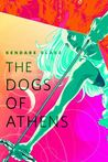 The Dogs of Athens (Goddess War, #0.1)