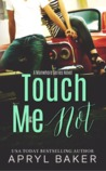 Touch Me Not (Manwhore, #1)