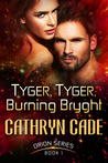Tyger,  Tyger, Burning Bryght (Orion, #1)