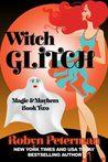 Witch Glitch (Magic and Mayhem, #2)