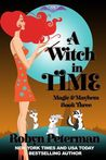 A Witch in Time (Magic and Mayhem, #3)