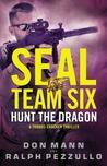 Hunt the Dragon (SEAL Team Six, #6)
