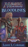 Bloodlines: The Story of Urza's Destiny (Magic: The Gathering: Artifacts Cycle, #4)