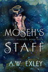 Moseh's Staff (Artifact Hunters #4)