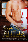 Sugar, Spice, And Shifters; A Touch Of Holiday Magic