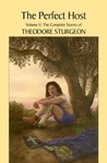 The Complete Stories of Theodore Sturgeon, Volume 5: The Perfect Host
