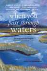 When You Pass Through Waters: Words of Hope and Healing from Your Favorite Authors