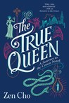 The True Queen (Sorcerer Royal #2)