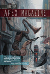 Best of Apex Magazine: Volume 1