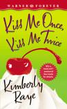 Kiss Me Once, Kiss Me Twice (Farrel Sisters, #1)