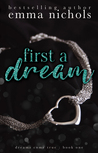 First a Dream (Dreams Come True, #1)